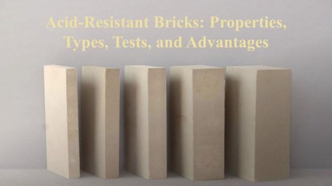 Acid-Resistant Bricks: Properties, Types, Tests, and Advantages
