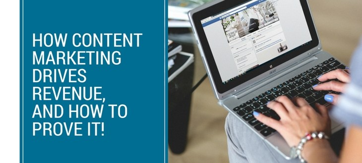 How Content Marketing Drives Revenue, and How to Prove It