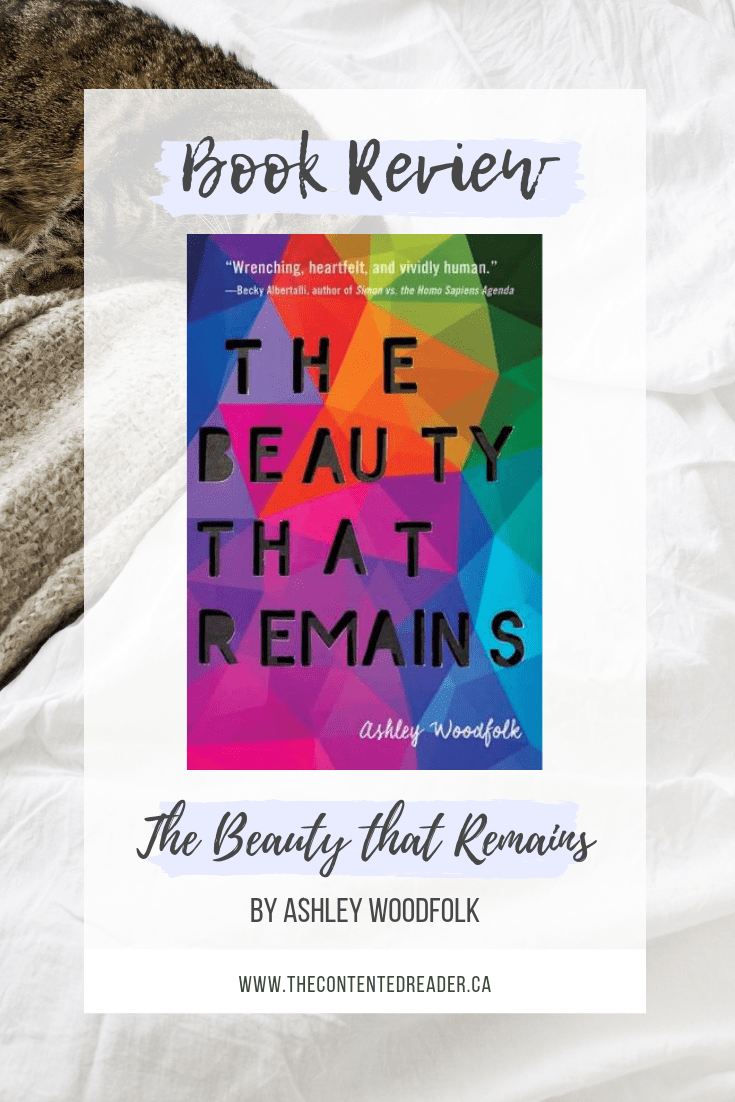 The Beauty that Remains by Ashley Woodfolk - The Contented Reader