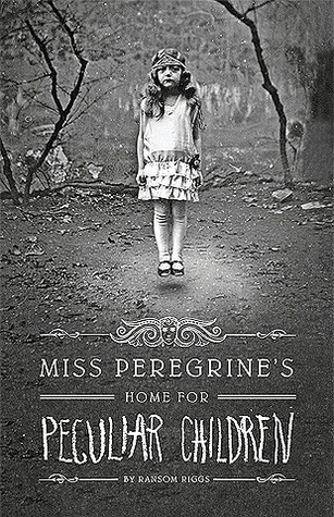 Miss Peregrine's Home for Peculiar Children by Ransom Riggs - The Contented Reader