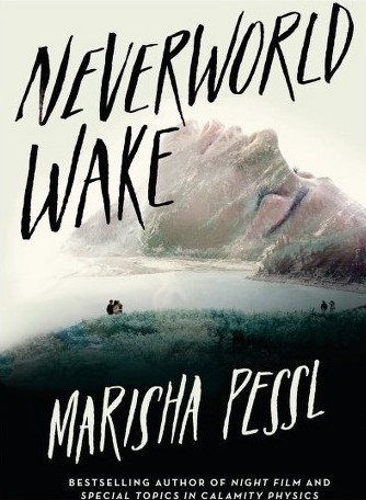 Neverworld Wake by Marisha Pessl - The Contented Reader