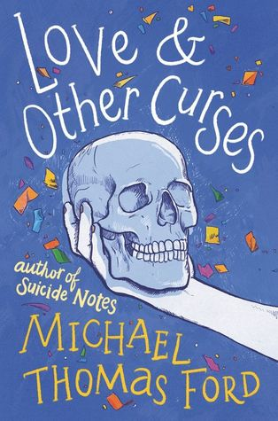 Love & Other Curses by Michael Thomas Ford - The Contented Reader