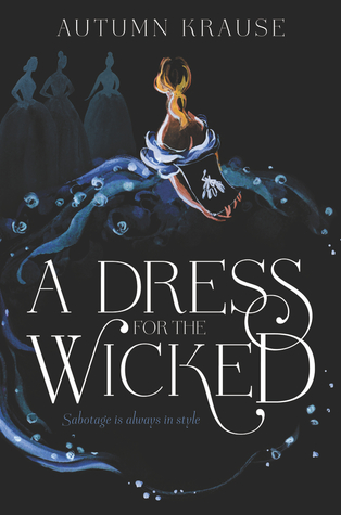 A Dress for the Wicked by Autumn Krause - The Contented Reader