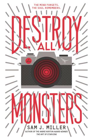 Destroy all Monsters by Sam J. Miller - The Contented Reader