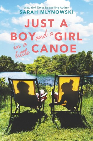 Just a Boy and a Girl in a Little Canoe by Sarah Mlynowski