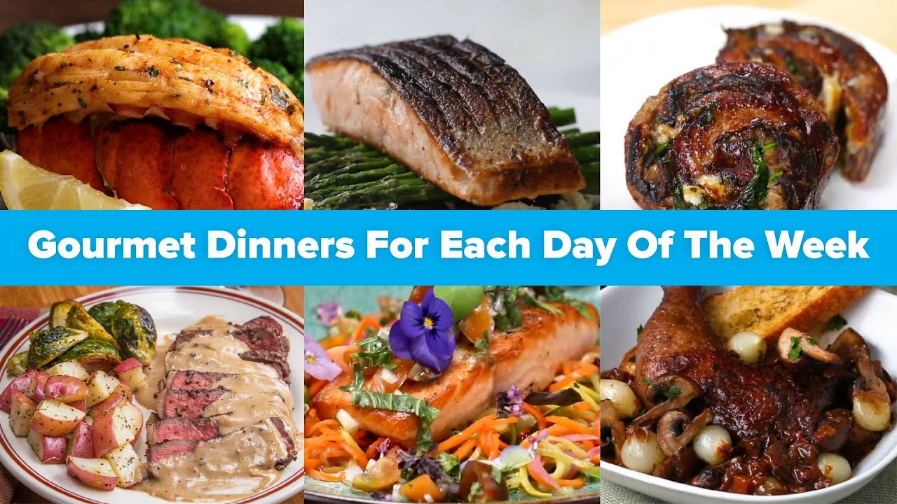 Gourmet Dinners For Each Day Of The Week