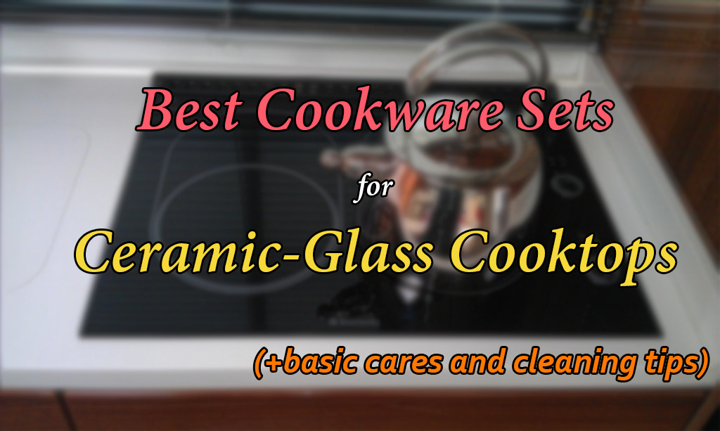 The 5 Best Cookware Sets For Glass Top Stoves Reviews 2018