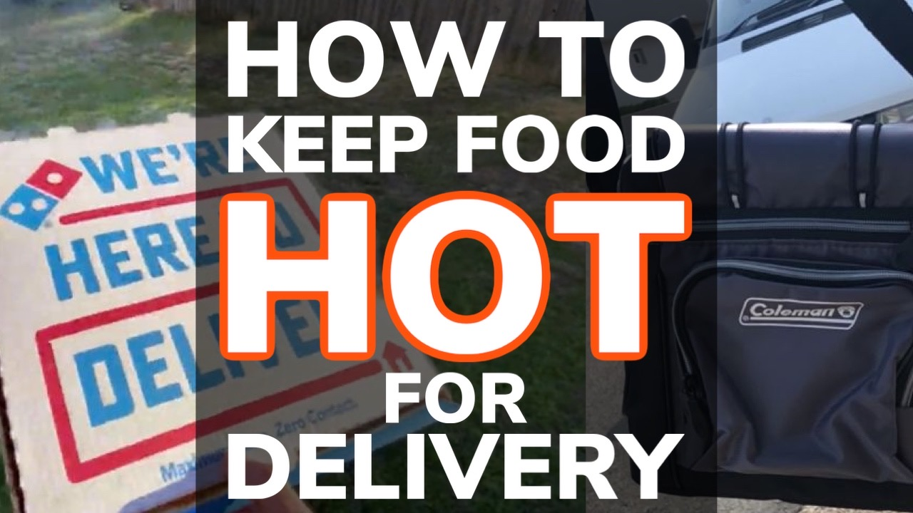 how-to-keep-food-hot-for-delivery - The Cooler Box