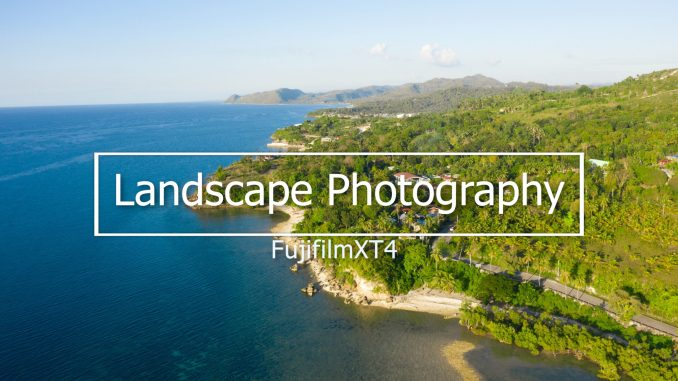 fujifilm xt4 landscape photography