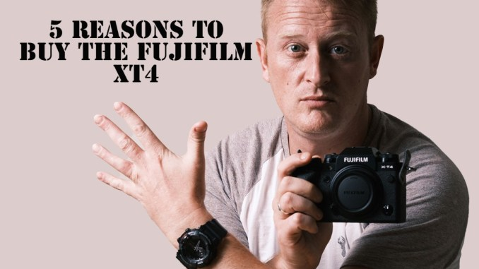5 reasons to buy the Fujifilm XT4