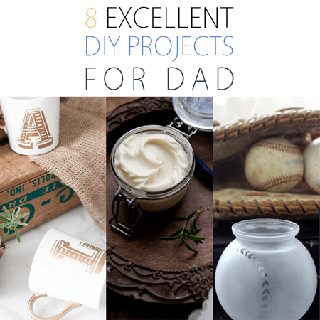 8 Excellent Diy Gifts For Dad  The Cottage Market