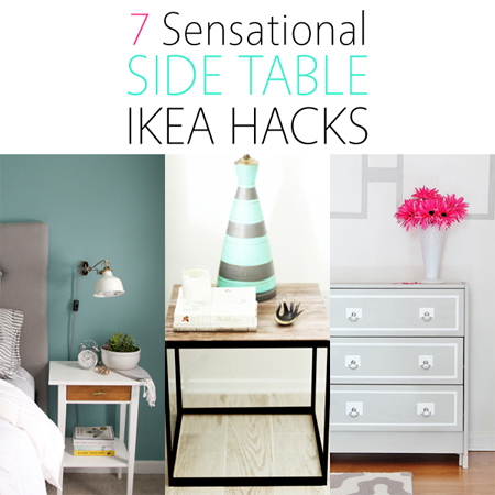 7 Sensational Side Table IKEA Hacks The Cottage Market
