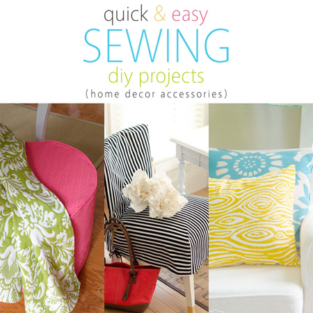 Quick And Easy Sewing DIY Projects Home Decor Accessories The
