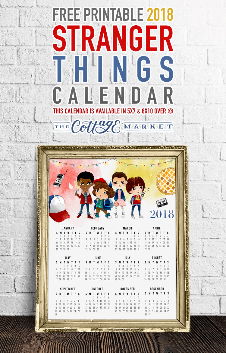 Free Printable 2018 Stranger Things Calendar The Cottage