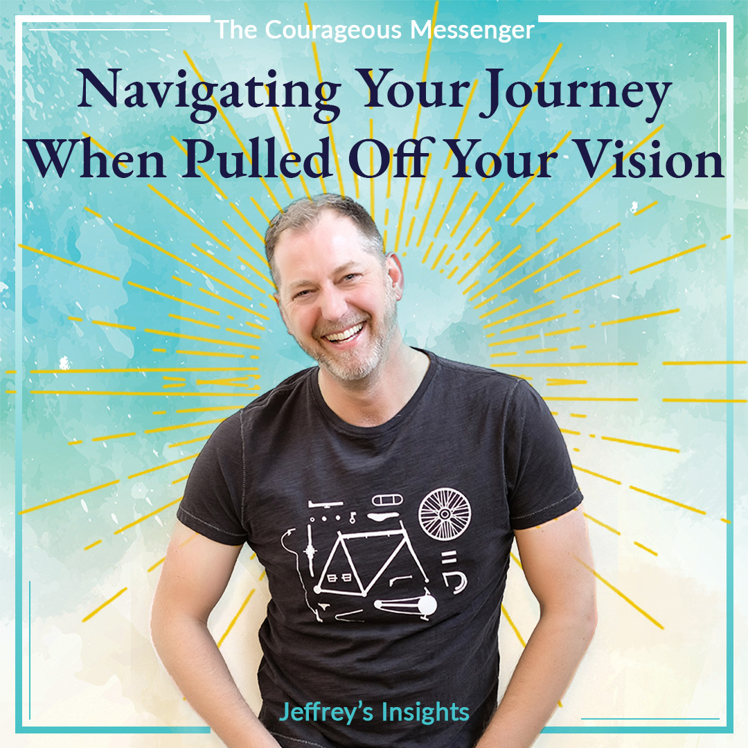 Navigating Your-Journey When You Get Pulled Off Your Vision