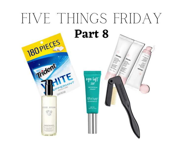 five things friday part 8!