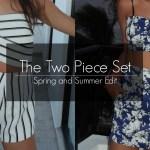 Spring & Summer Edit: Two Piece Sets (Pt. 1)