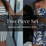 Spring and Summer Edit: Two Piece Sets (Pt 2)