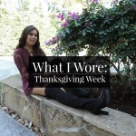 What I Wore: Thanksgiving Week
