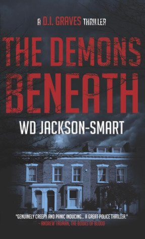 44769737. SY475  - Blog Tour:  The Demons Beneath (D.I. Graves #1) by W.D. Jackson-Smart