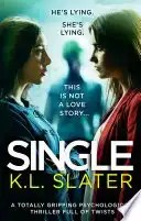 single by k l slater - Book Review: Single by K.L. Slater