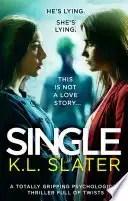 single by k l slater - Book Review: Single by K.L. Slater