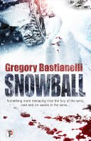 snowball by gregory bastianelli - Blog Tour: Snowball by Gregory Bastialnelli