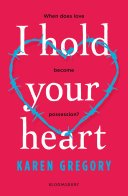 i hold your heart by karen gregory - Review:  I Hold Your Heart by Karen Gregory
