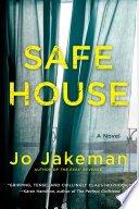 safe house by jo jakeman - Blog Tour: Safe House by Jo Jakeman