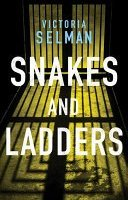 snakes and ladders by victoria selman - Review: Snakes and Ladders by Victoria Selman