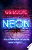 neon by g s locke - Neon by G.S. Locke | Blog Tour