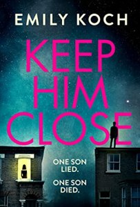 52032571. SX318 SY475  - Keep Him Close by Emily Koch | Review