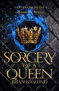 53818291. SY475  - Sorcery Of A Queen by Brian Naslund | Review