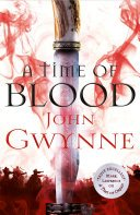 a time of blood by john gwynne - A Time of Blood by John Gwynne | Review
