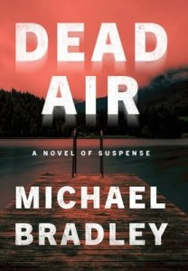50921943 - Dead Air by Micheal Bradley | Review
