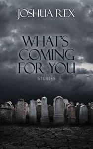 55067113. SY475  - What's Coming for You by Joshua Rex | Book Review