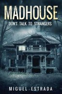 madhouse by miguel estrada - Madhouse by Miguel Estrada | Review