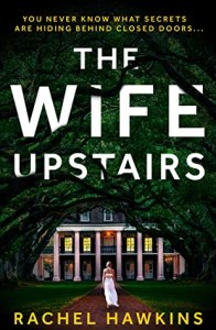52510958. SY475  - The Wife Upstairs by Rachel Hawkins | Blog Tour Review
