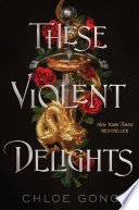 these violent delights by chloe gong - These Violent Delights by Chloe Gong | Review