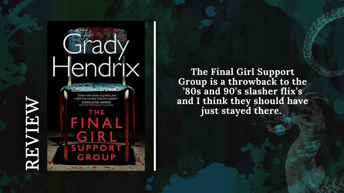 Add a subheading 22 - Review: The Final Girl Support Group by Grady Hendrix