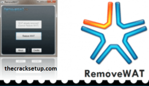 RemoveWAT 2.2.8 Windows 7, 8, 10 Activator+Patch Download 2019
