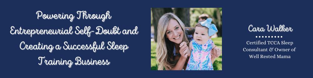 Powering Through Entrepreneurial Self-Doubt and Creating a Successful Sleep Training Business