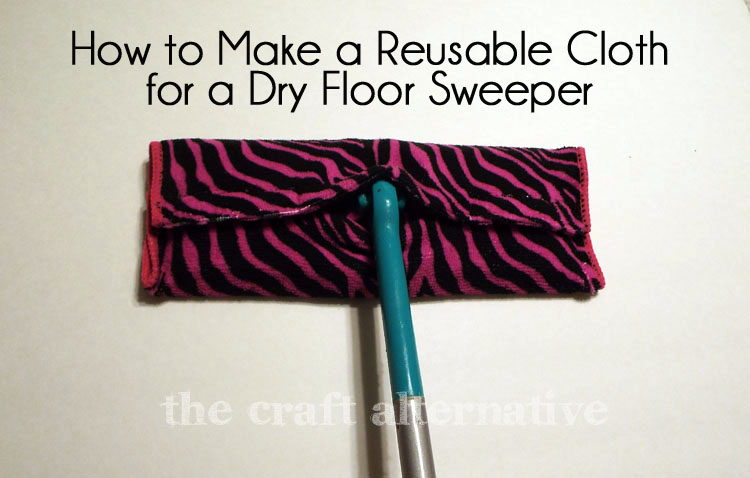How to Make a Reusable Cloth for a Dry Floor Sweeper DSCF2195