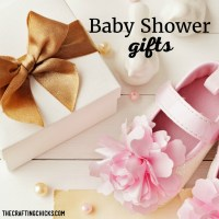 The Ultimate Baby Shower Gift Ideas List - The Crafting Chicks