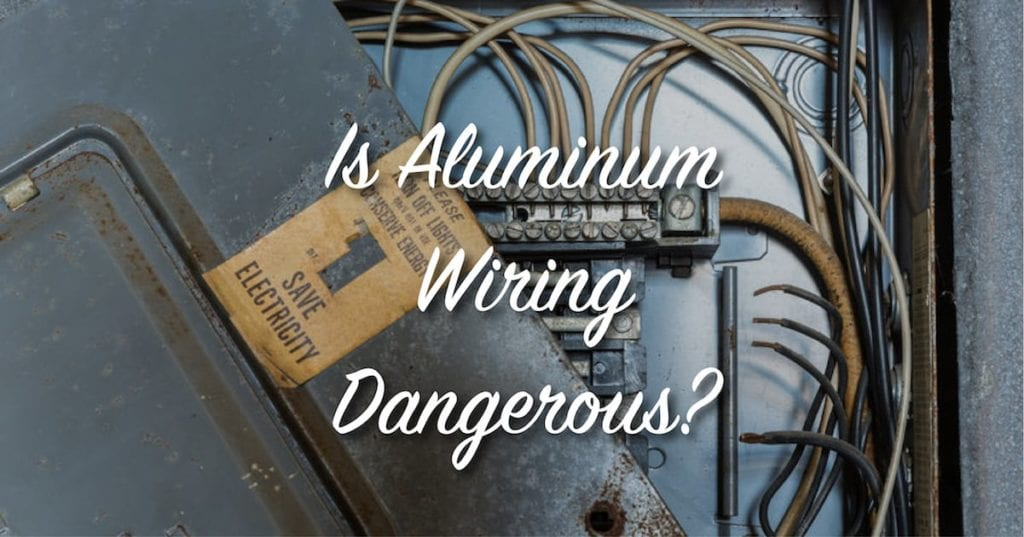 Dangers Of Aluminum Wiring In Houses