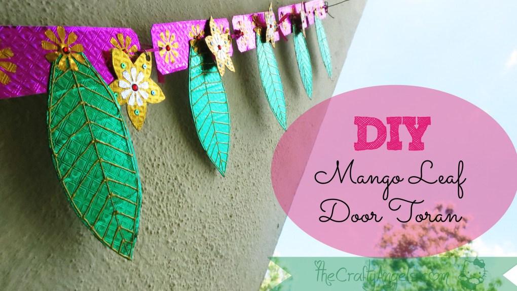 Diy Mango Leaf Door Toran Tutorial The Crafty Angels