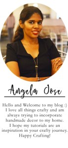 The crafty angels, Angela Jose, Craft blogger India, Indian blogger, home decor blogger, indian craft blog, indian diy blog
