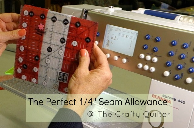 "The Perfect 1/4"" Seam Allowance @ The Crafty Quilter"