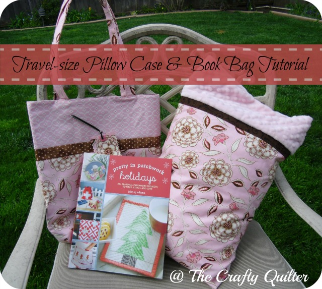 Travel-size Pillow Case & Book Bag Tutorial @ The Crafty Quilter
