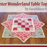Winter Wonderland Table Topper by Sarah Rose Quilts